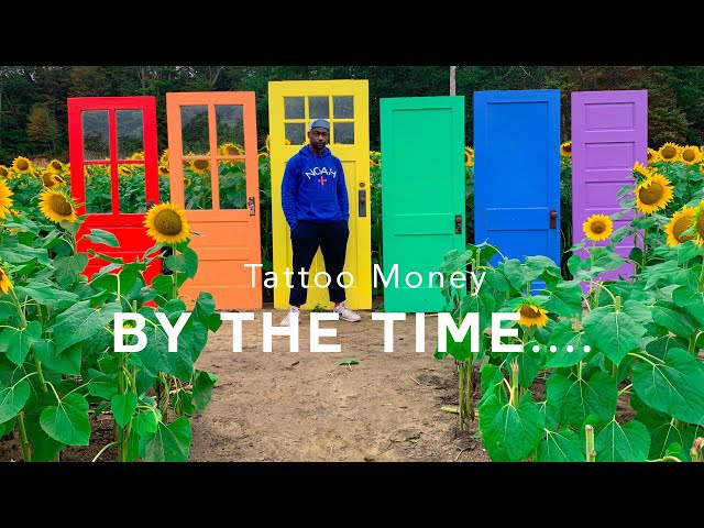 Tattoo Money | By The Time (Official Video)